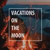 VacationsOnTheMoon