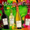 Menage a Trois Wines