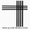 Trois Quatre Productions