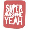 SuperAwesomeYeah