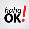 haha OK!