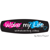 Wake my Life Tv