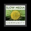 Slow Media Community