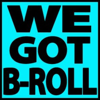 We Got B-Roll