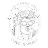 ANA MARINA SANZ | Love in Video