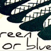 Green or Blue