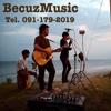 BecuzMusic Tel: 091-179-2019