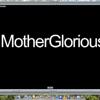 MotherGlorious