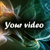 Your video