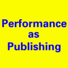 Performance as Publishing