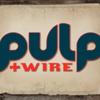 Pulp+Wire