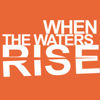 When The Waters Rise