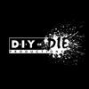 D.I.Y or DIE Productions