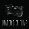 Loaded Dice Films
