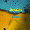bongley dead