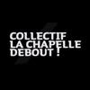 La Chapelle Debout!