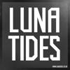 LUNA TIDES