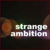 Strange Ambition