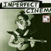 Imperfect Cinema