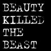 Beauty Killed The Beast
