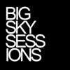 Big Sky Sessions