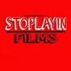 STOPLAYIN FILMS