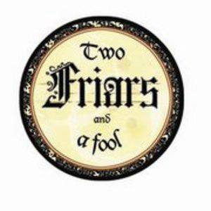 Profile picture for Two Friars and a Fool
