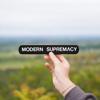 MODERN SUPREMΛCY