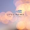 Lifecinema
