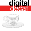 Digital Decaf