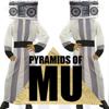 PYRAMIDS OF MU
