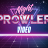 Night Prowler Video