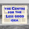 Less Good Idea