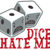 Dice Hate Me