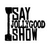 I Say Jolly Good Show
