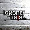 Ignore This...Films