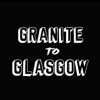 Granite to Glasgow