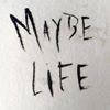 Maybe Life Zero