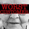 Worst Customers