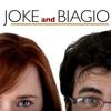Joke and Biagio
