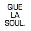 Que la Soul
