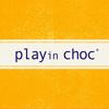 PLAYin CHOC