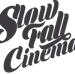 LIDF & Slow Fall Cinema