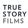 True Story Films