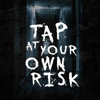 Tap At Your Own Risk
