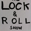 The Lock & Roll Show