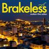 Brakeless