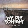 We Die Tonight