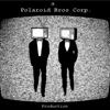 Polaroid Bros Corp.