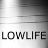 LOWLlFE